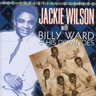 JACKIE WILSON WITH BILLY WARD AND HIS DOMINOES: ESSENTIAL MASTERS (CD)