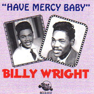 BILLY WRIGHT - HAVE MERCY BABY (CD)