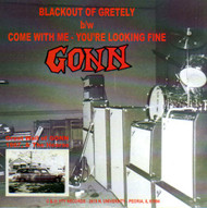 GONN - BLACKOUT OF GRETLEY/COME WITH ME/YOU'RE LOOKIN' FINE