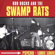 SWAMP RATS - PSYCHO/LOUIE LOUIE