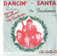 TRASHMEN - DANCIN' WITH SANTA/REAL LIVE DOLL