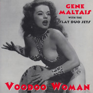 029 GENE MALTAIS & THE FLAT DUO JETS - VOODOO WOMAN/LITTLE GIRL (029)