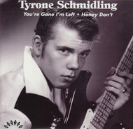 030 TYRONE SCHMIDLING - YOU'RE GONE, I'M LEFT/HONEY DON'T (030)