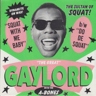 007 GREAT GAYLORD - SQUAT WITH ME BABY / DO DE SQUAT (007)