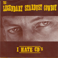 012 THE LEGENDARY STARDUST COWBOY - I HATE CDs/LINDA (012)
