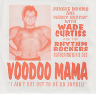 067 WADE CURTISS & THE RHYTHM ROCKERS feat. DIXIE DEE - VOODOO MAMA / ROMPIN' (067)
