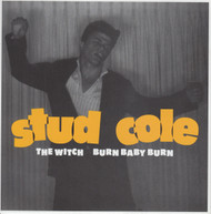 108 STUD COLE - THE WITCH / BURN BABY BURN (108)
