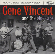 114 GENE VINCENT AND THE BLUE CAPS - HOUND DOG / BE-BOP-A-LULA (114)
