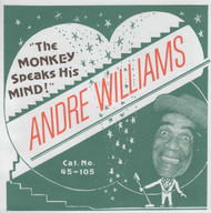 105 ANDRE WILLIAMS - THE MONKEY SPEAKS HIS MIND / DON'T HURT YOUR KNEES! YOU MIGHT NEED 'EM TO PRAY (105)