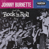 106 JOHNNY BURNETTE AND THE ROCK N' ROLL TRIO - TEAR IT UP / OH-BABY BABE (106)