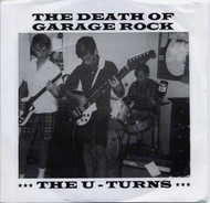 131 THE U-TURNS - THE DEATH OF GARAGE ROCK (131)