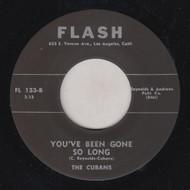 CUBANS - YOU'VE BEEN GONE SO LONG