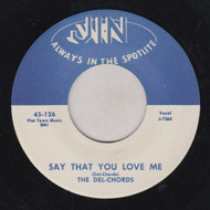 DEL-CHORDS - SAY THAT YOU LOVE ME