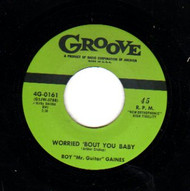 ROY GAINES - WORRIED BOUT YOU BABY