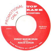 ROSCOE GORDON - WHISKEY MADE ME DRUNK