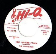 HI-FIDELITIES - HELP MURDER POLICE