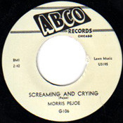 MORRIS PEJOE - SCREAMING AND CRYING
