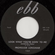 PROFESSOR LONGHAIR - LOOK WHAT YOURE DOIN TO ME/MISERY