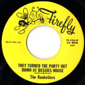 ROCKETIERS - THEY TURNED THE PARTY DOWN AT BESSIE'S HOUSE