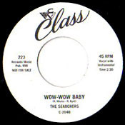 SEARCHERS - WOW WOW BABY/OOO-WEE