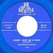 UNFORGETTABLES - DADDY MUST BE A MAN