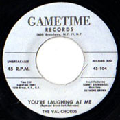 VAL-CHORDS - YOU'RE LAUGHING AT ME
