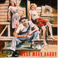 MEAN MEAN DADDY (CD)