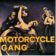 MOTORCYCLE GANG (CD)
