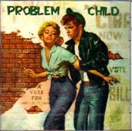 PROBLEM CHILD (CD)