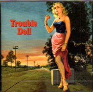 TROUBLE DOLL (CD)