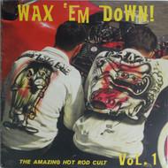WAX 'EM DOWN