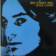 BIG STAR - SISTER LOVERS