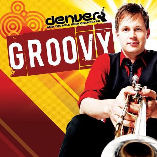 "Denver And The Mile High Orchestra ""Groovy"""