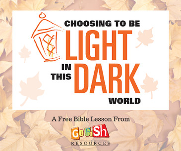 Choosing to be Light in this Dark World - A Free Bible Lesson Download