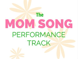 The Mom Song Performance Track Download