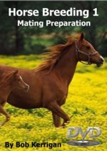 Horse Breeding Volume 1 - Mating Preparation (Australian DVD Title)