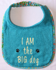 I AM the big dog  Drool Bib