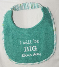 I will be BIG Someday Light Teal Terry Puppy Size Drool Bib