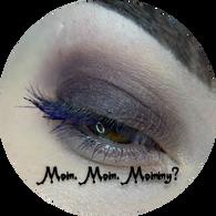 Mom. Mom. Mommy?