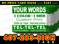 "25 Yard Sign 12"" x 18"" 1 Side 1 Color LOCAL PICKUP"
