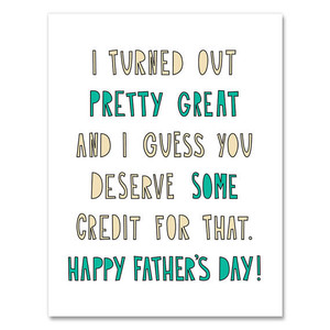 I Turned Out Pretty Great, Dad Card