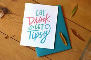 Eat, Drink & Get Tipsy Letterpress Card