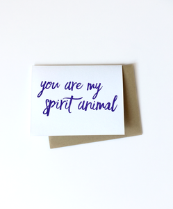 You Are my Spirit Animal Letterpress Card