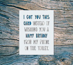 Near Modern Disaster - Birthday from the Toilet Card