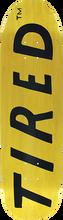Tired - Uppercase Logo On Deal Deck-8.75x31.87 - Skateboard Deck