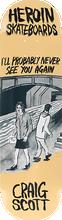 Heroin - Questions Wordsmith Deck-8.44 - Skateboard Deck