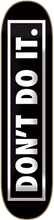 Consolidated - Don't Do It Deck - 7.75 Blk / Wht - Skateboard Deck
