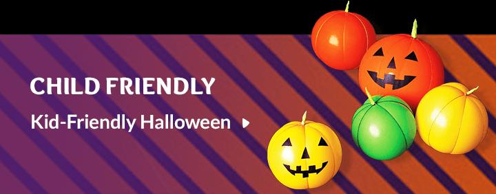 Child Friendly. Kid-Friendly Halloween
