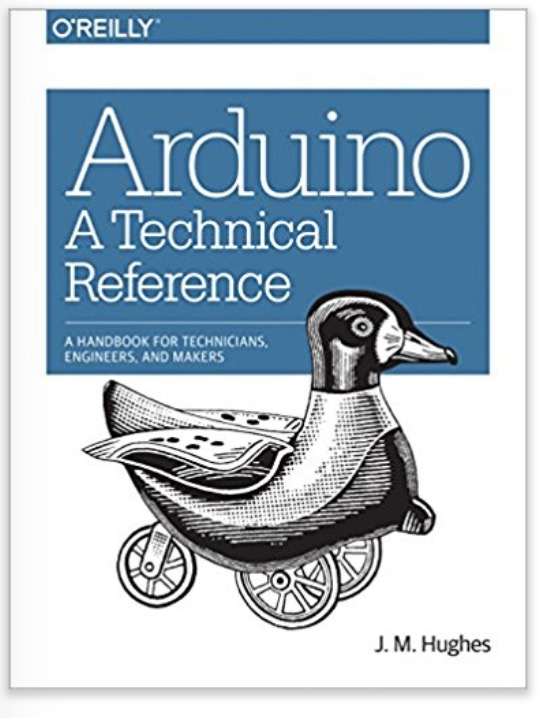 Arduino - A Technical Reference - A Handbook for Technicians, Engineers, and Makers