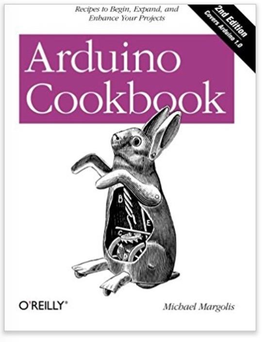 Arduino Cookbook by Michael Margolis